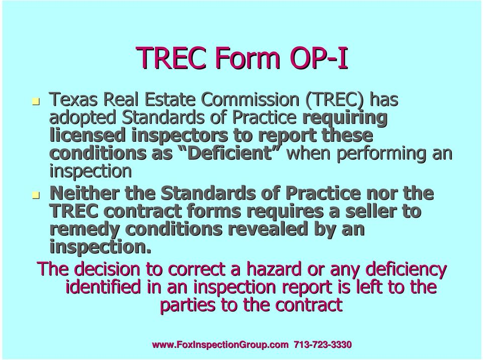 Practice nor the TREC contract forms requires a seller to remedy conditions revealed by an inspection.