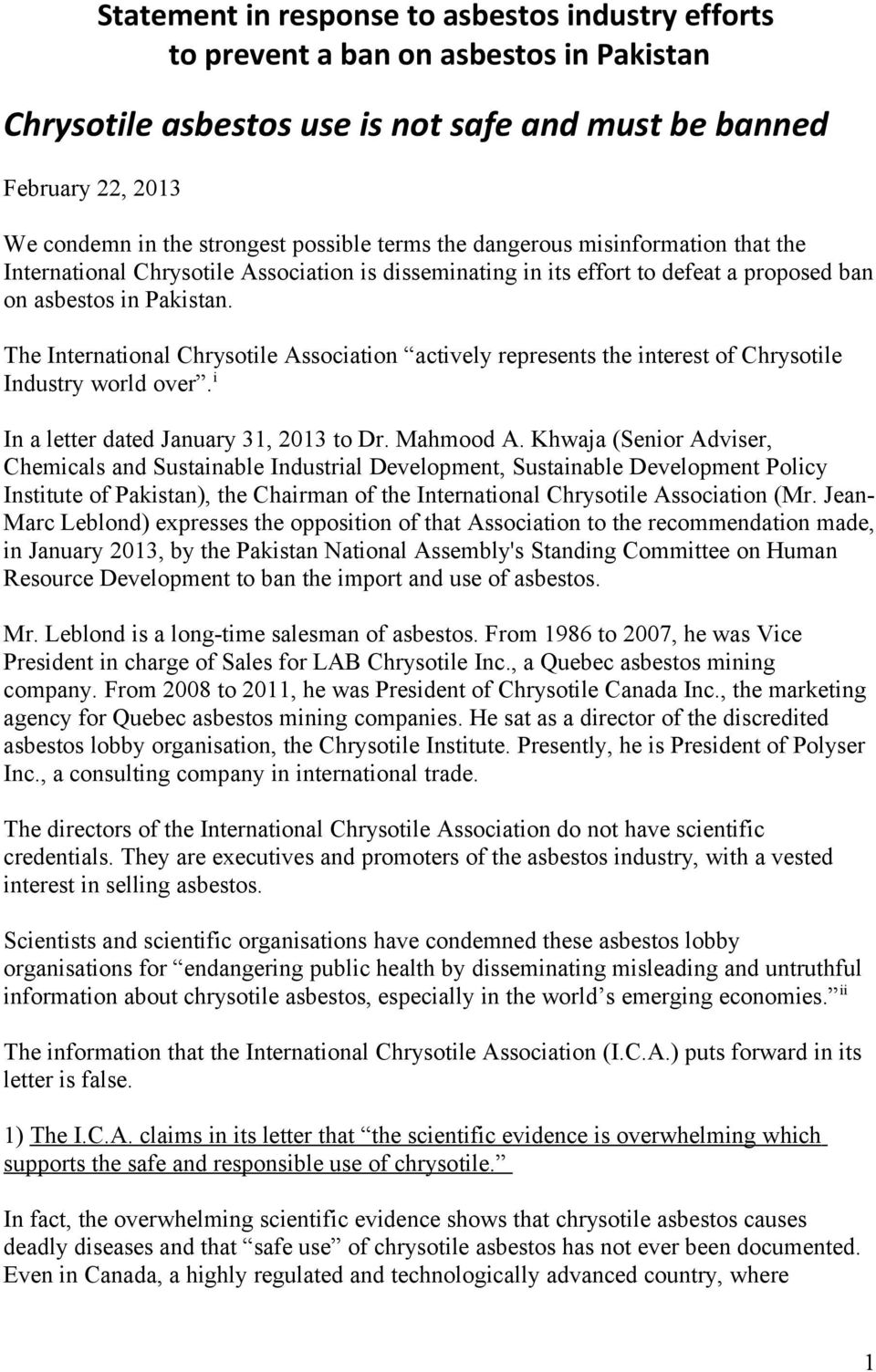 The International Chrysotile Association actively represents the interest of Chrysotile Industry world over. i In a letter dated January 31, 2013 to Dr. Mahmood A.