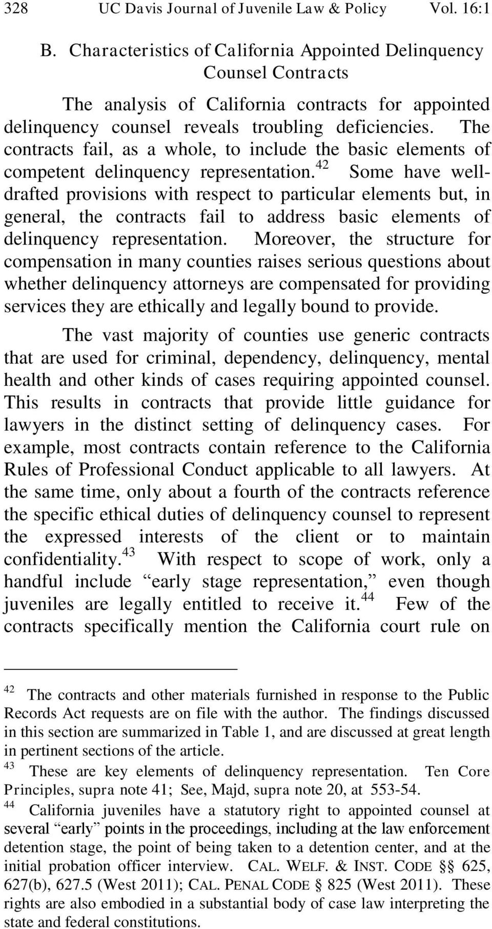 The contracts fail, as a whole, to include the basic elements of competent delinquency representation.