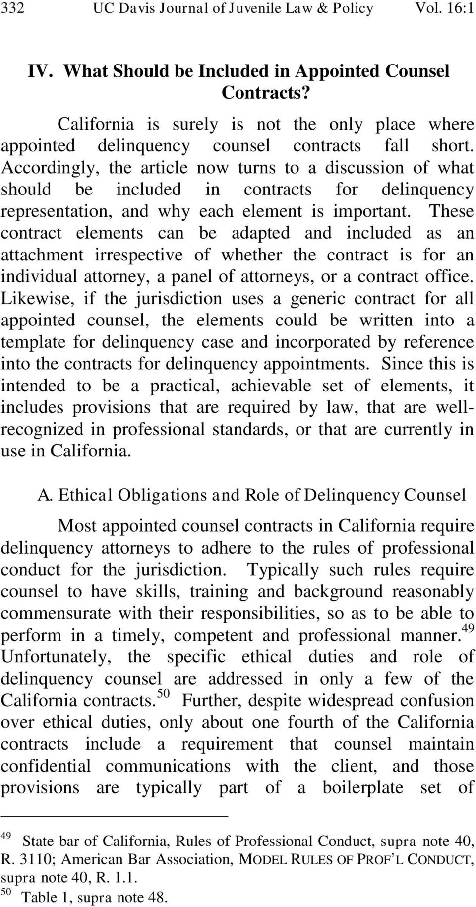Accordingly, the article now turns to a discussion of what should be included in contracts for delinquency representation, and why each element is important.