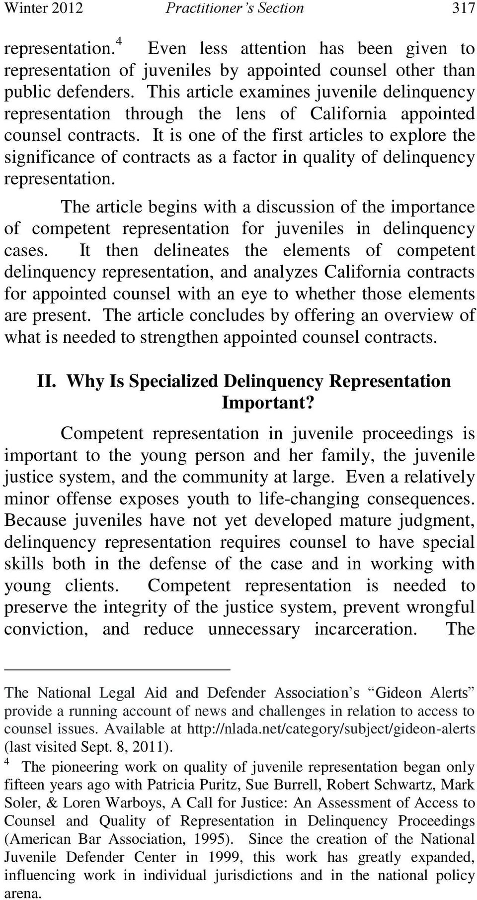 It is one of the first articles to explore the significance of contracts as a factor in quality of delinquency representation.