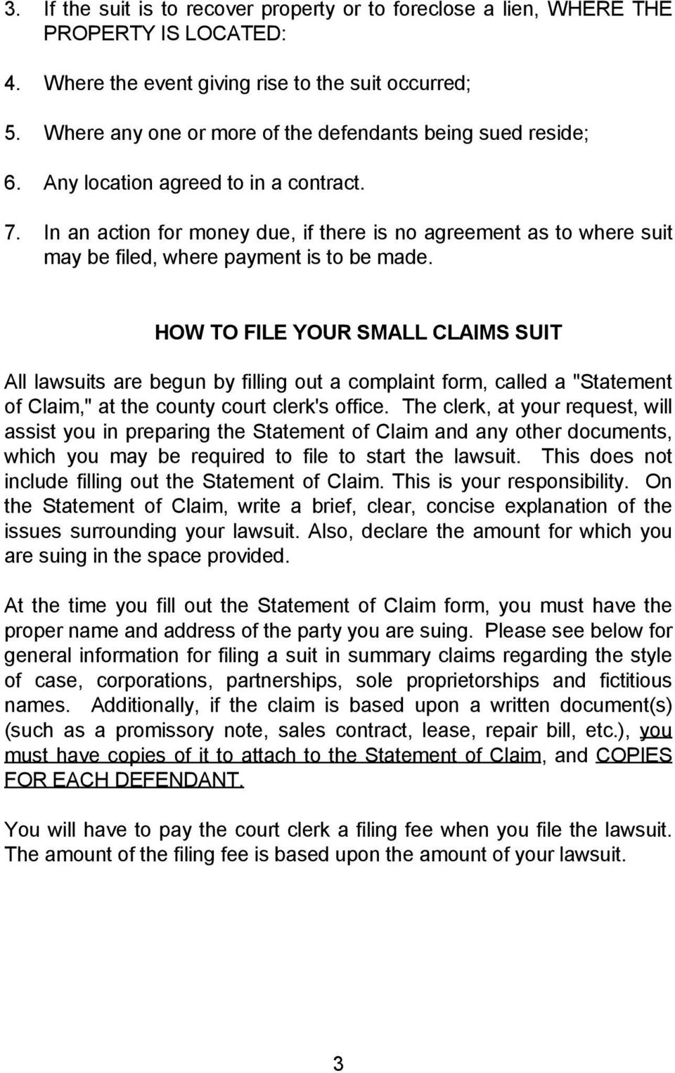In an action for money due, if there is no agreement as to where suit may be filed, where payment is to be made.