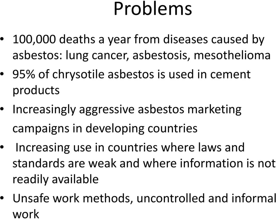 asbestos marketing campaigns in developing countries Increasing use in countries where laws and