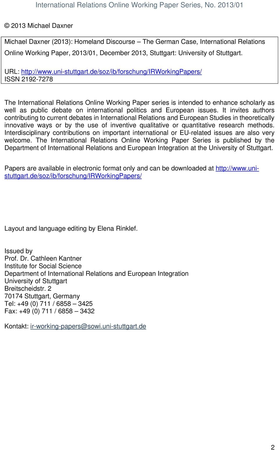 de/soz/ib/forschung/irworkingpapers/ ISSN 2192-7278 The International Relations Online Working Paper series is intended to enhance scholarly as well as public debate on international politics and