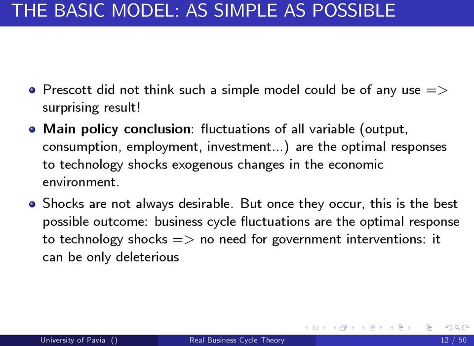 ..) are the optimal responses to technology shocks exogenous changes in the economic environment. Shocks are not always desirable.