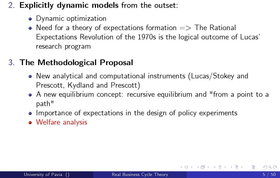 The Methodological Proposal New analytical and computational instruments (Lucas/Stokey and Prescott, Kydland and Prescott) A new