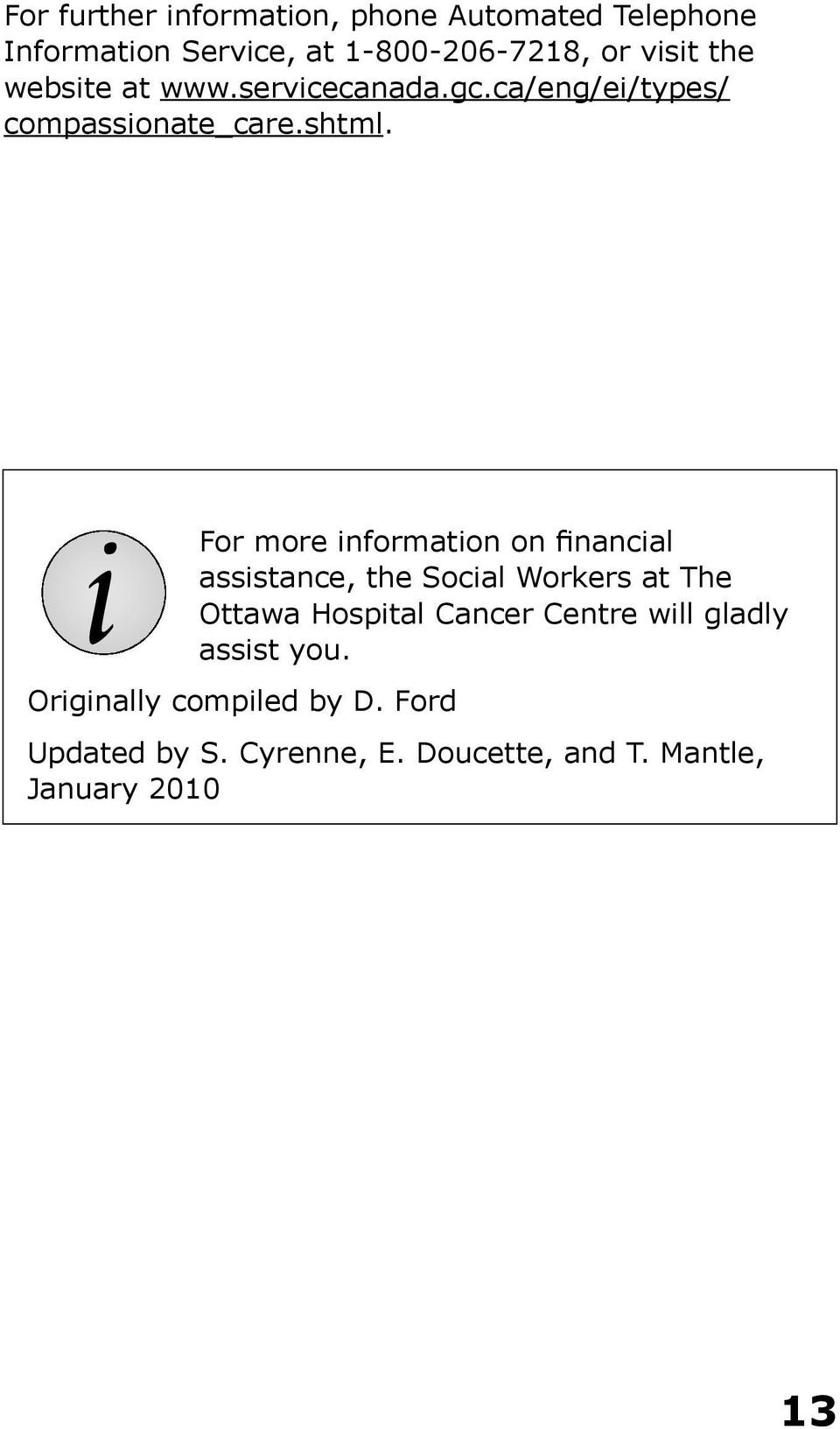 i For more information on financial assistance, the Social Workers at The Ottawa Hospital Cancer