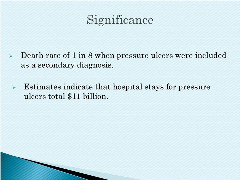 Estimates indicate that hospital stays for pressure