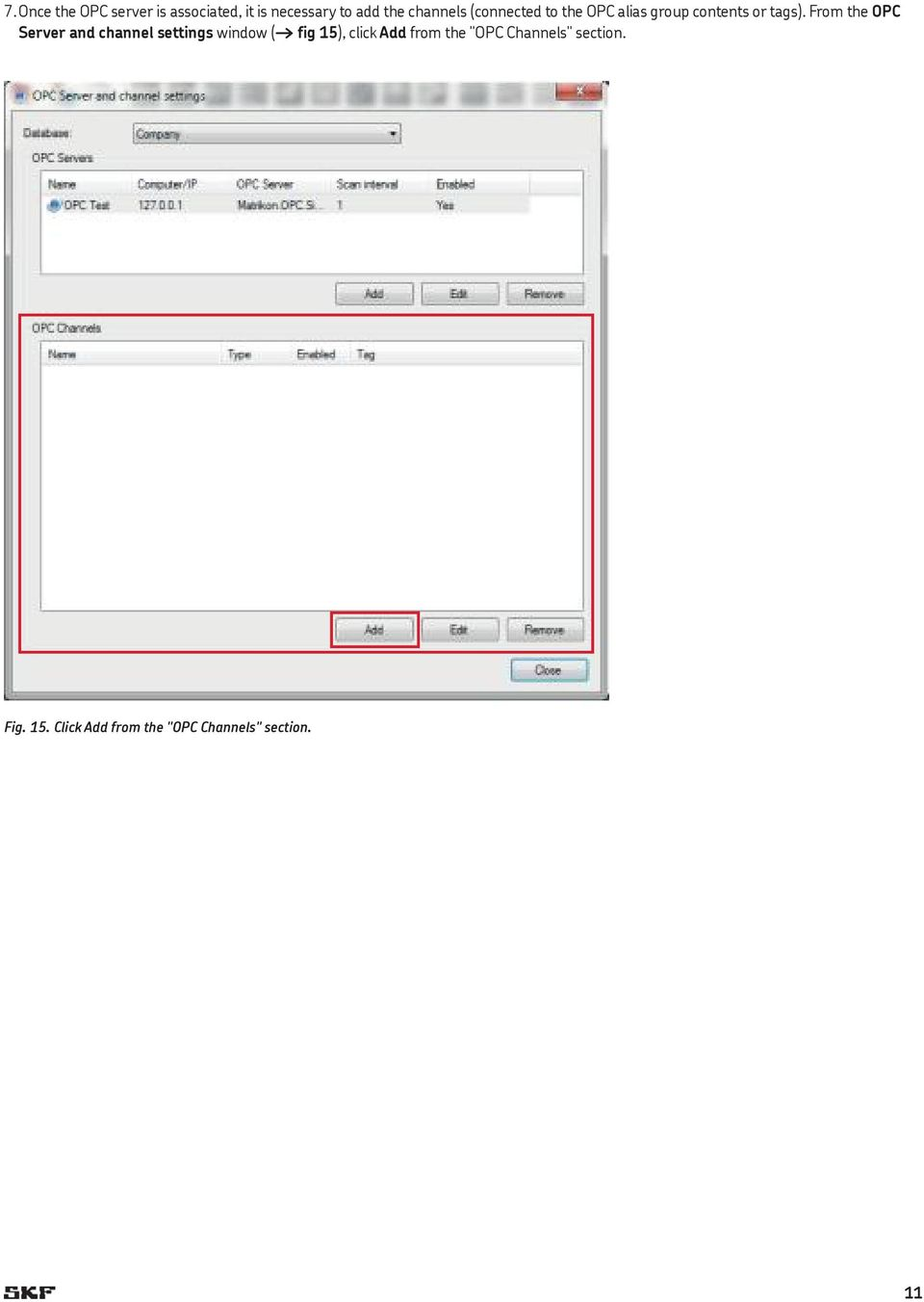 From the OPC Server and channel settings window ( fig 15), click Add