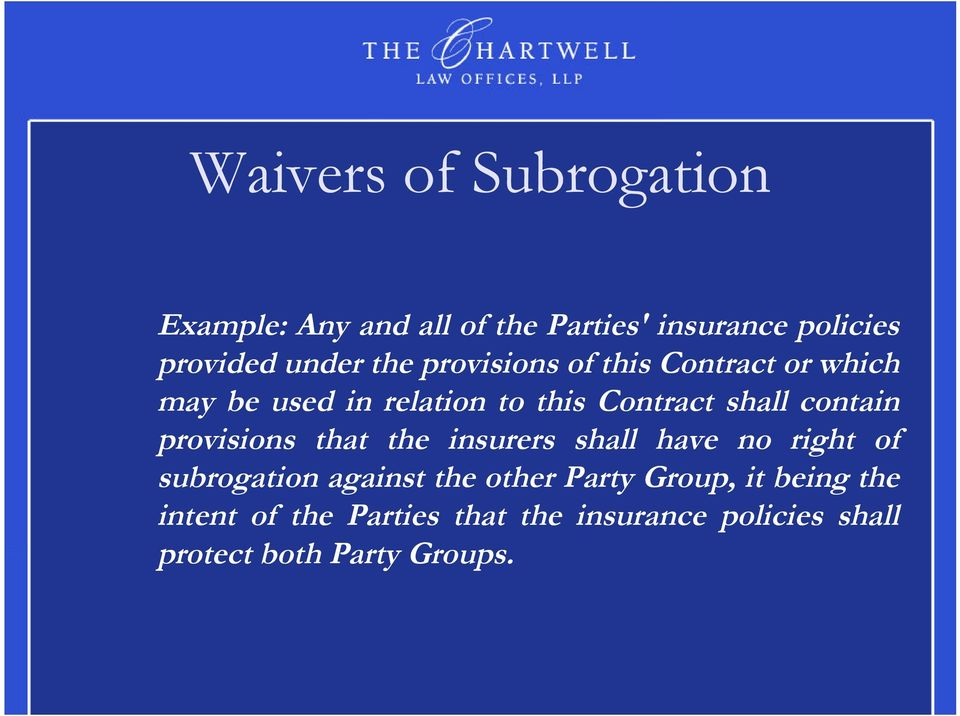 contain provisions that the insurers shall have no right of subrogation against the other