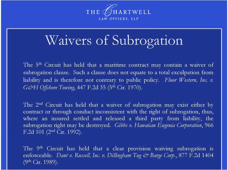 The 2 nd Circuit has held that a waiver of subrogation may exist either by contract or through conduct inconsistent with the right of subrogation, thus, where an insured settled and released a third