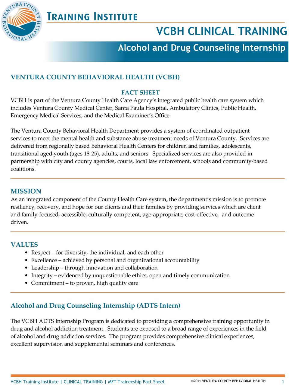 The Ventura County Behavioral Health Department provides a system of coordinated outpatient services to meet the mental health and substance abuse treatment needs of Ventura County.