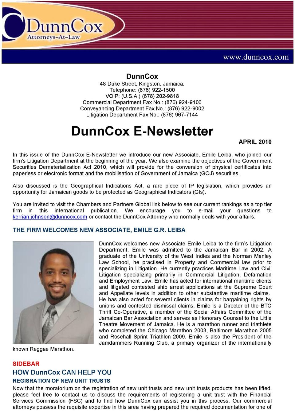 : (876) 967-7144 DunnCox E-Newsletter APRIL 2010 In this issue of the DunnCox E-Newsletter we introduce our new Associate, Emile Leiba, who joined our firm s Litigation Department at the beginning of