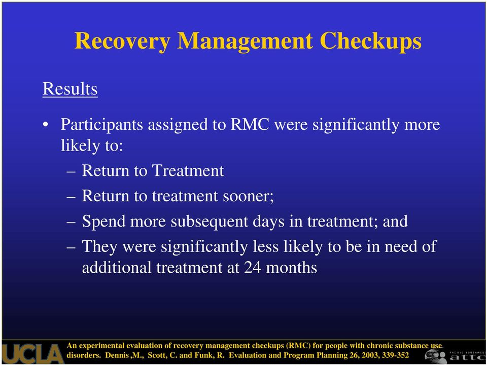 to be in need of additional treatment at 24 months An experimental evaluation of recovery management checkups (RMC) for
