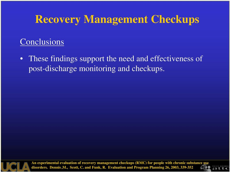 An experimental evaluation of recovery management checkups (RMC) for people with