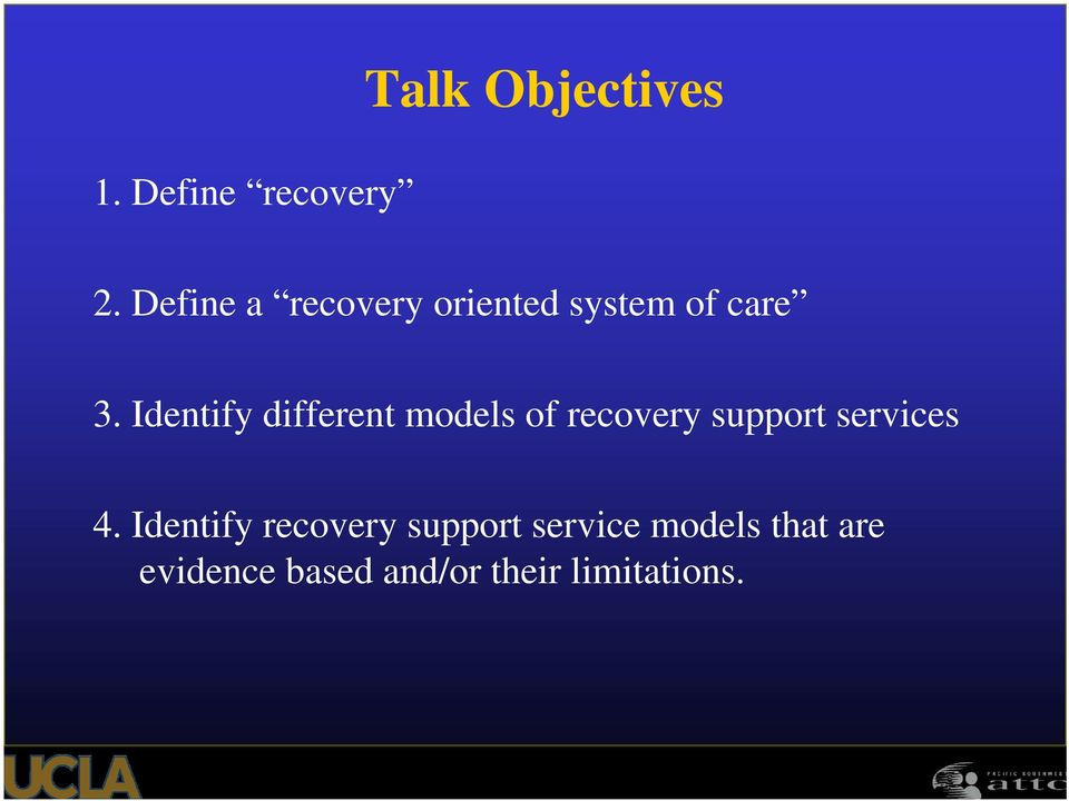 Identify different models of recovery support services 4.