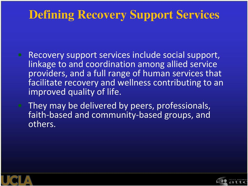 services that facilitate recovery and wellness contributing to an improved quality of life.