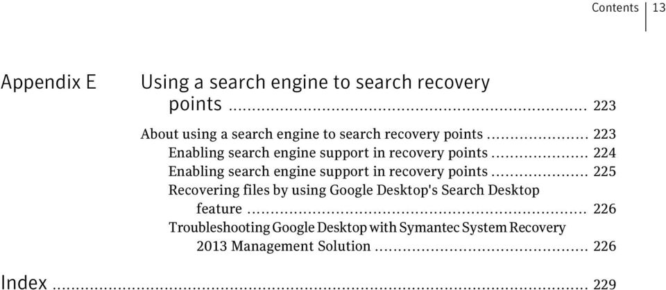 .. 223 Enabling search engine support in recovery points.