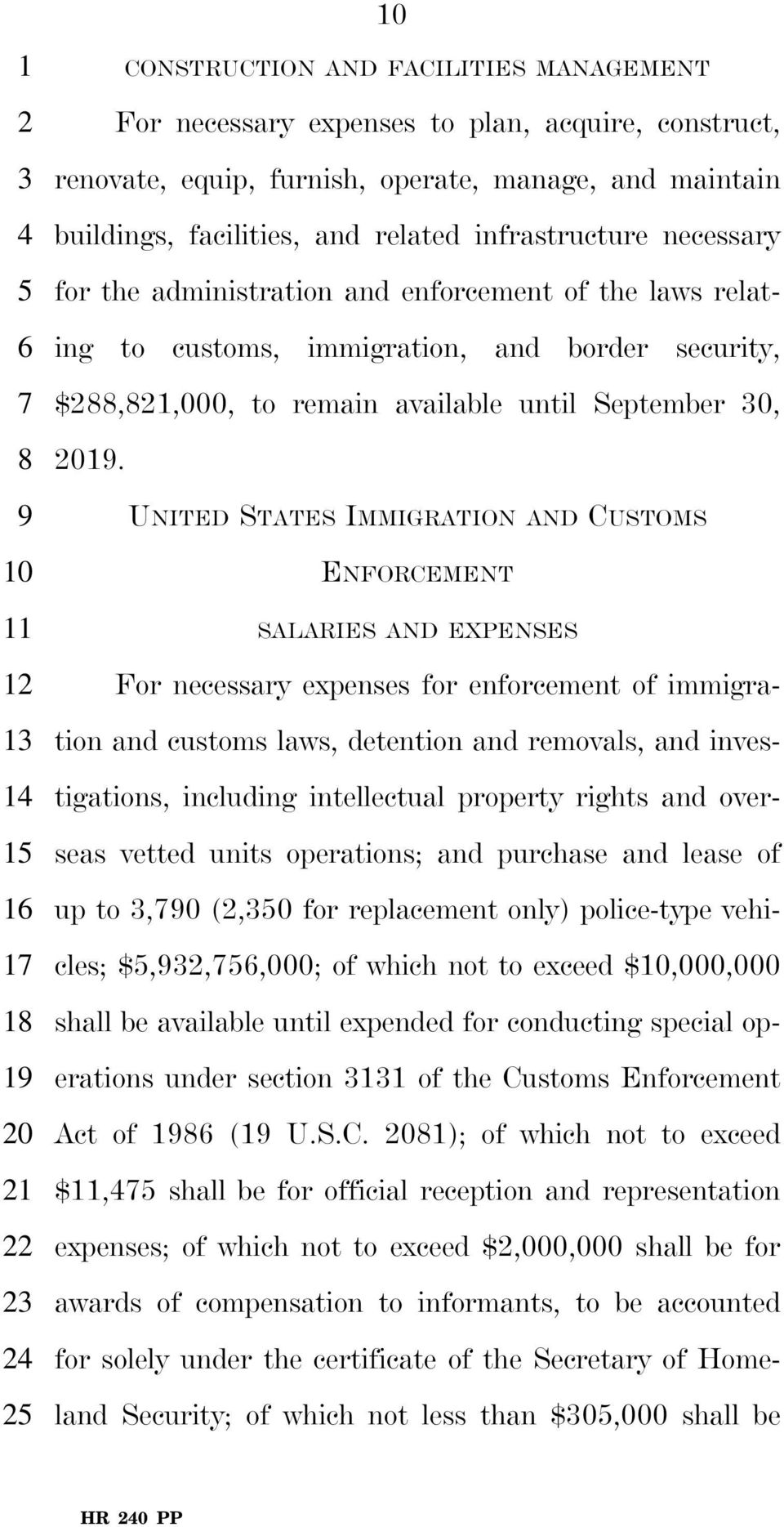 infrastructure necessary for the administration and enforcement of the laws relating to customs, immigration, and border security, $288,821,000, to remain available until September 30, 2019.