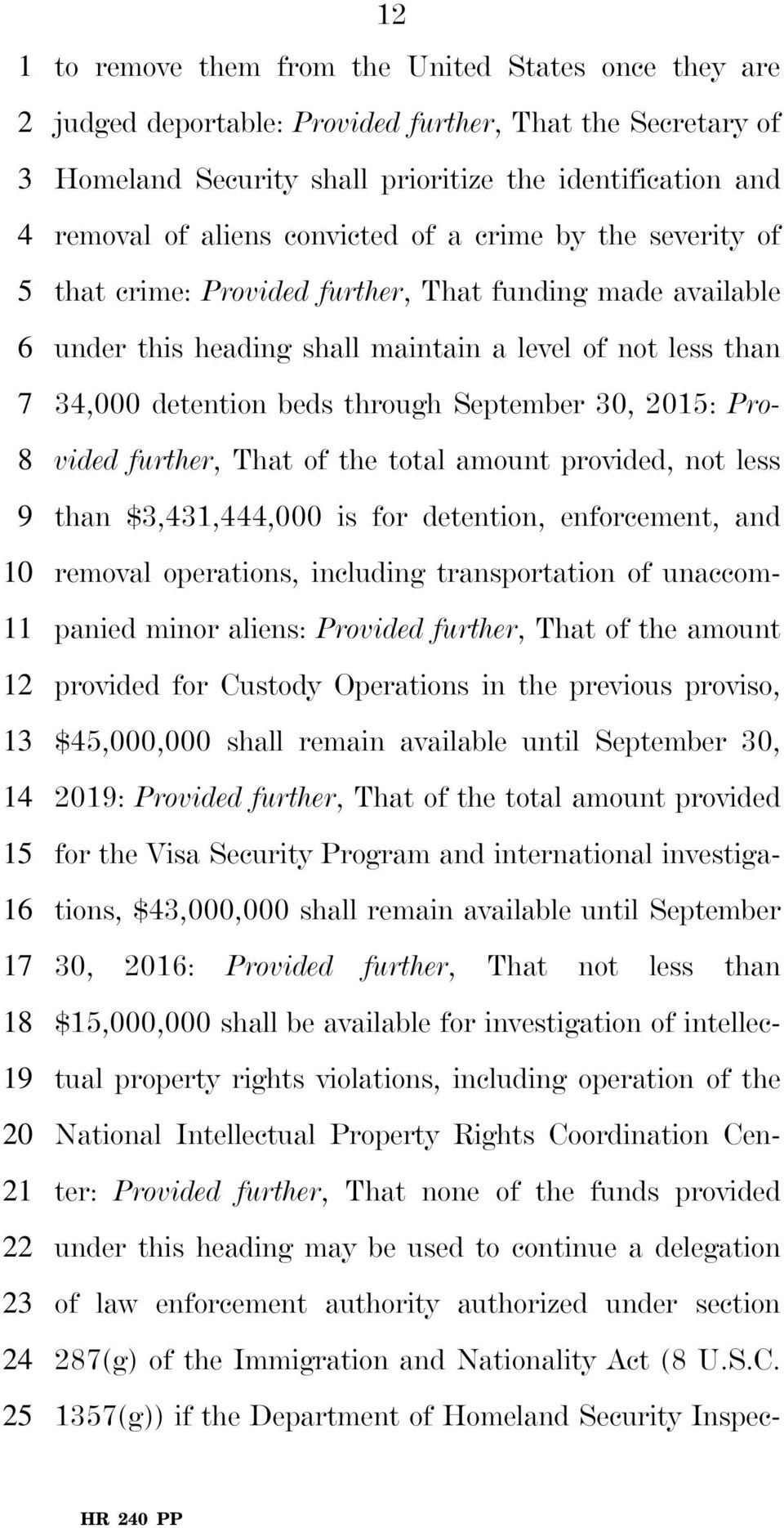 September 30, 2015: Pro- 8 vided further, That of the total amount provided, not less 9 than $3,431,444,000 is for detention, enforcement, and 10 removal operations, including transportation of