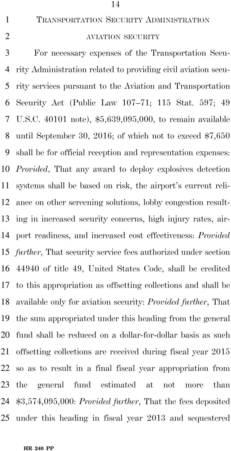 to the Aviation and Transportation Security Act (Public Law 107 71; 115 Stat. 597; 49 U.S.C.