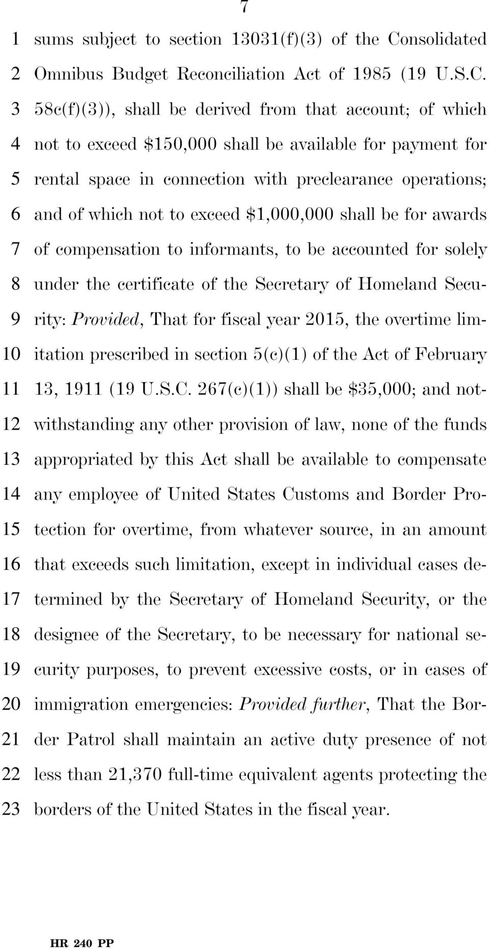 58c(f)(3)), shall be derived from that account; of which not to exceed $150,000 shall be available for payment for rental space in connection with preclearance operations; and of which not to exceed