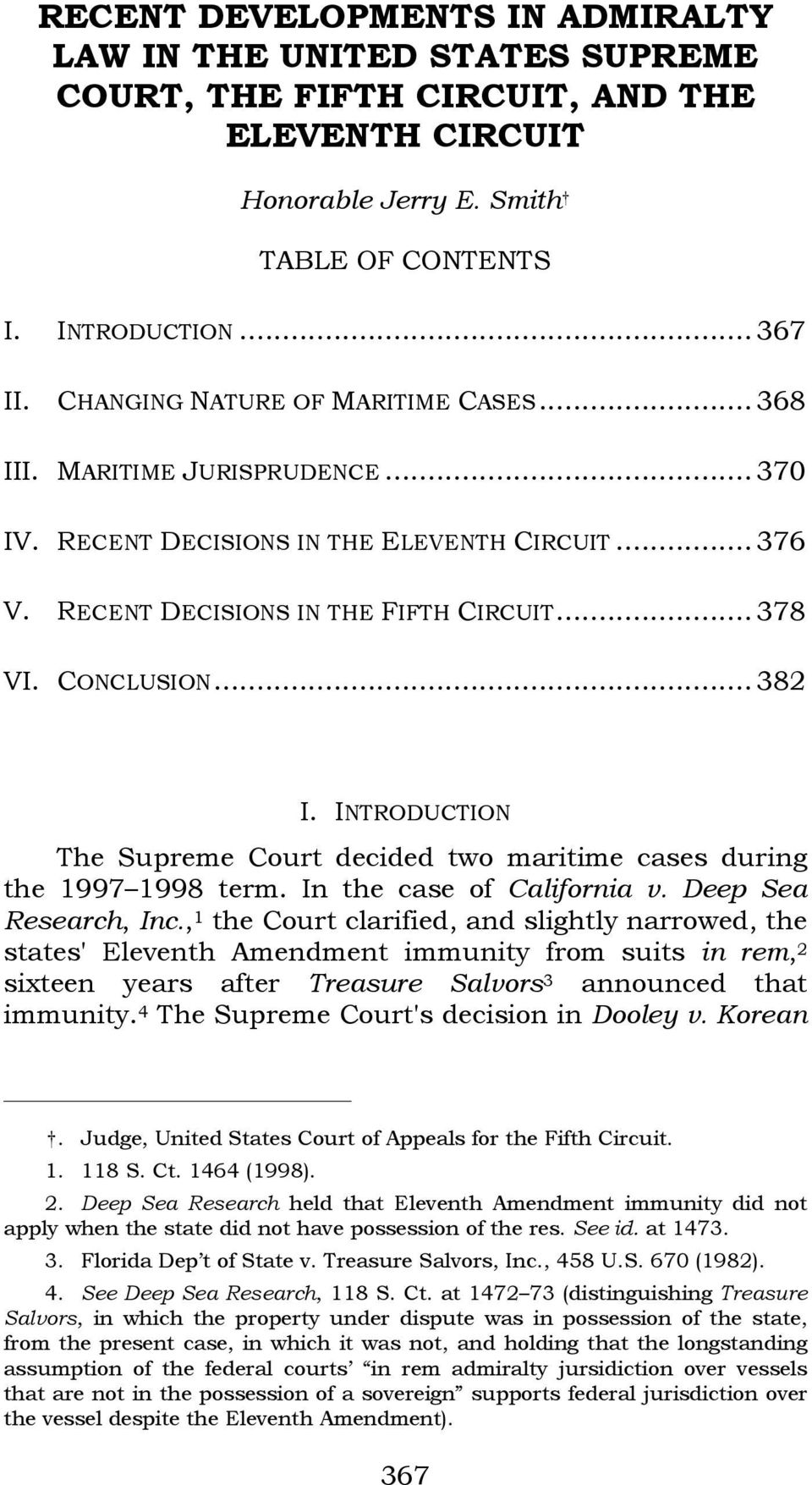 INTRODUCTION The Supreme Court decided two maritime cases during the 1997 1998 term. In the case of California v. Deep Sea Research, Inc.