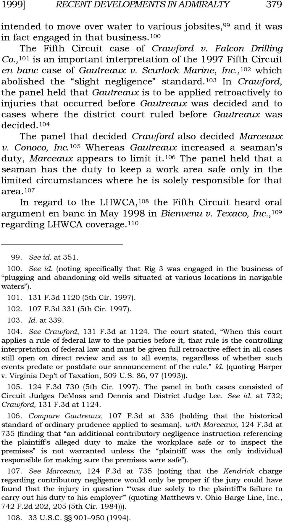 103 In Crawford, the panel held that Gautreaux is to be applied retroactively to injuries that occurred before Gautreaux was decided and to cases where the district court ruled before Gautreaux was