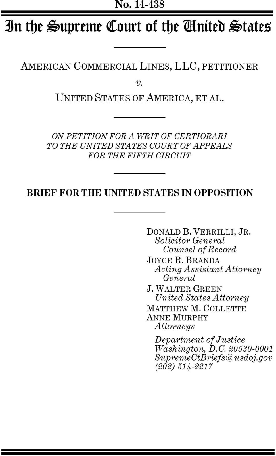 OPPOSITION DONALD B. VERRILLI, JR. Solicitor General Counsel of Record JOYCE R. BRANDA Acting Assistant Attorney General J.
