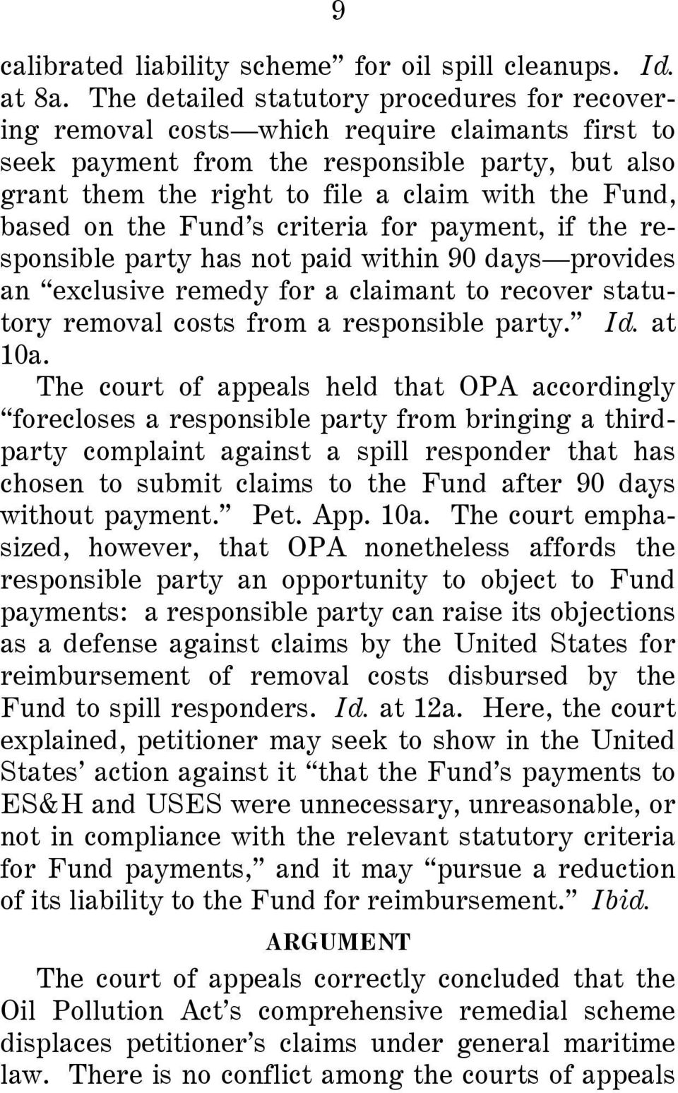 based on the Fund s criteria for payment, if the responsible party has not paid within 90 days provides an exclusive remedy for a claimant to recover statutory removal costs from a responsible party.