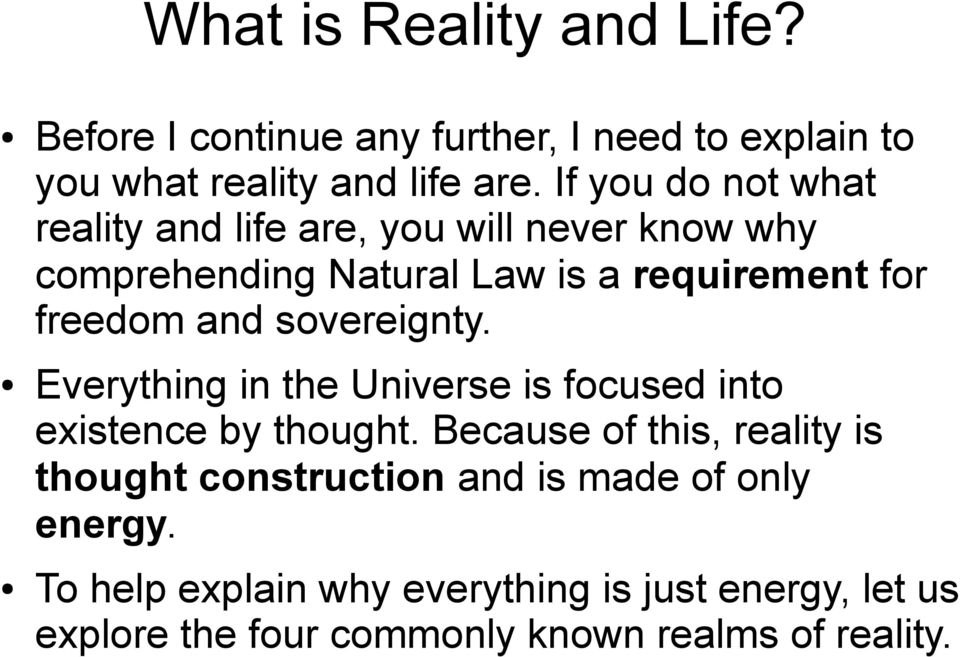 and sovereignty. Everything in the Universe is focused into existence by thought.