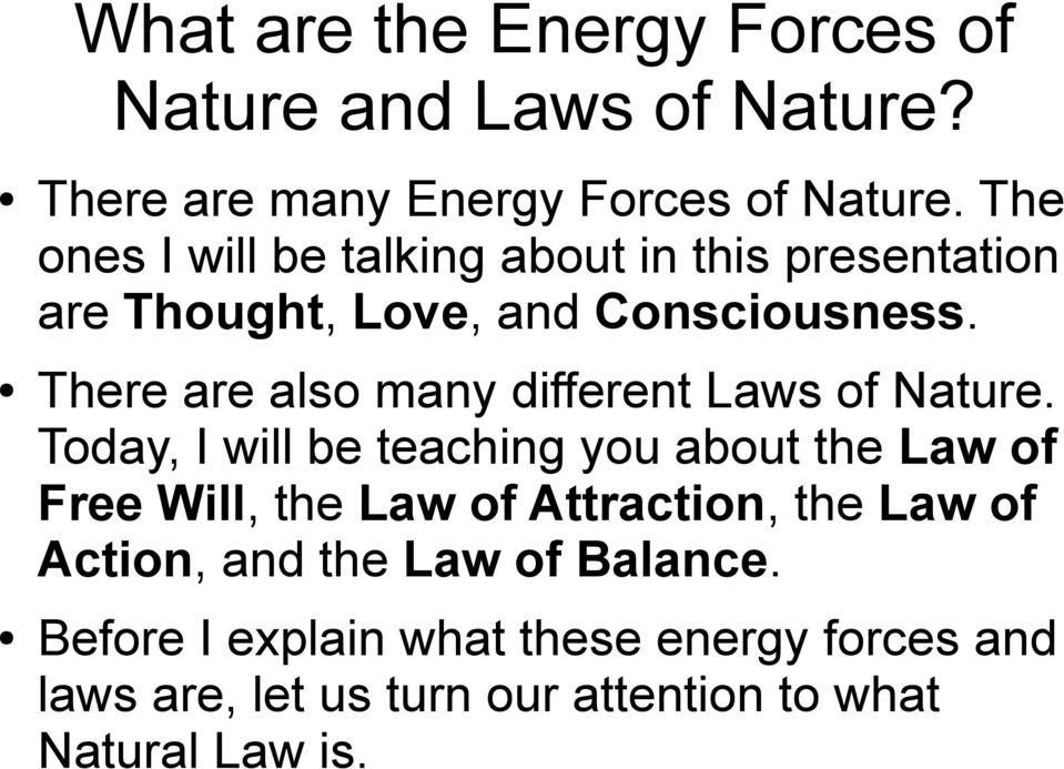 There are also many different Laws of Nature.