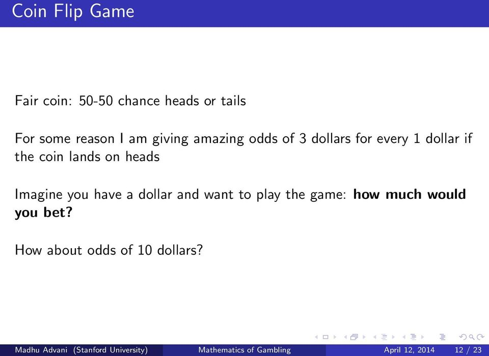 have a dollar and want to play the game: how much would you bet?