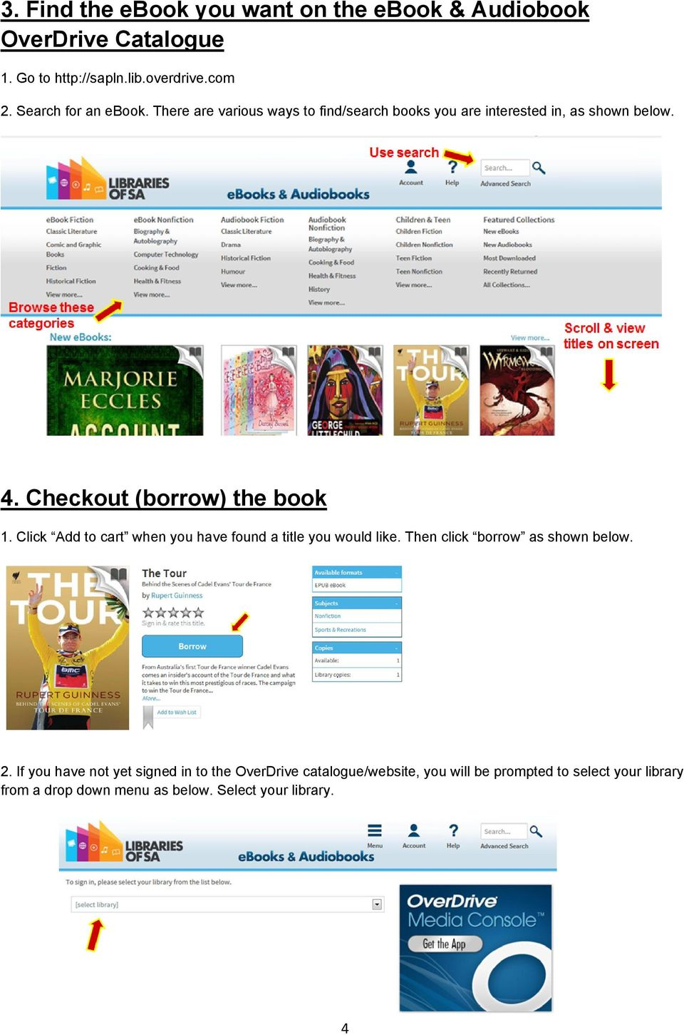 Checkout (borrow) the book 1. Click Add to cart when you have found a title you would like. Then click borrow as shown below. 2.
