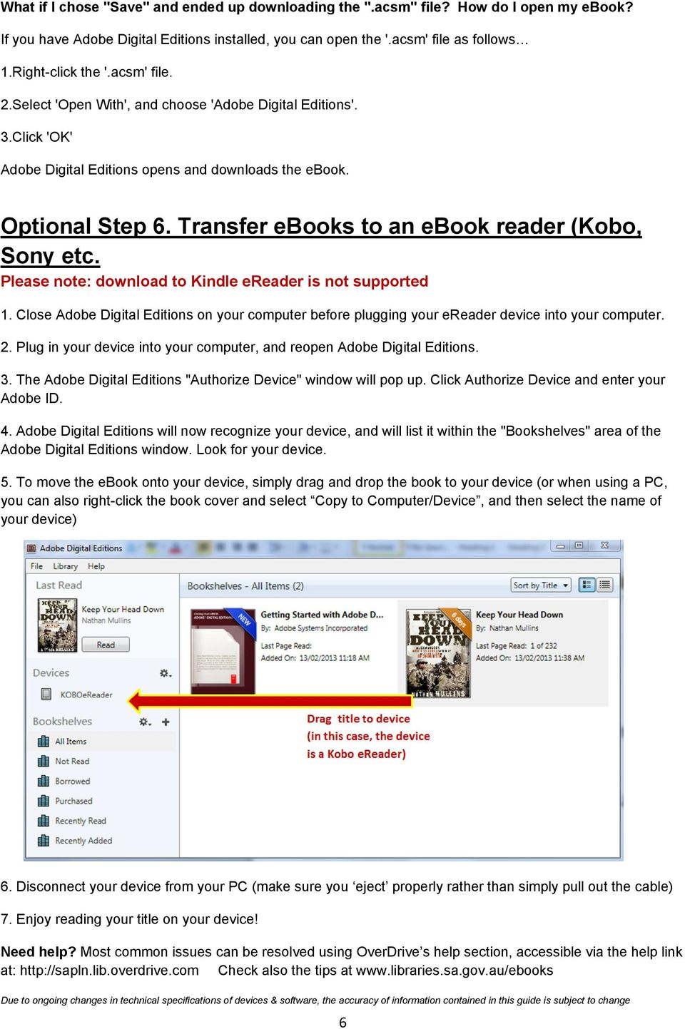 Transfer ebooks to an ebook reader (Kobo, Sony etc. Please note: download to Kindle ereader is not supported 1.