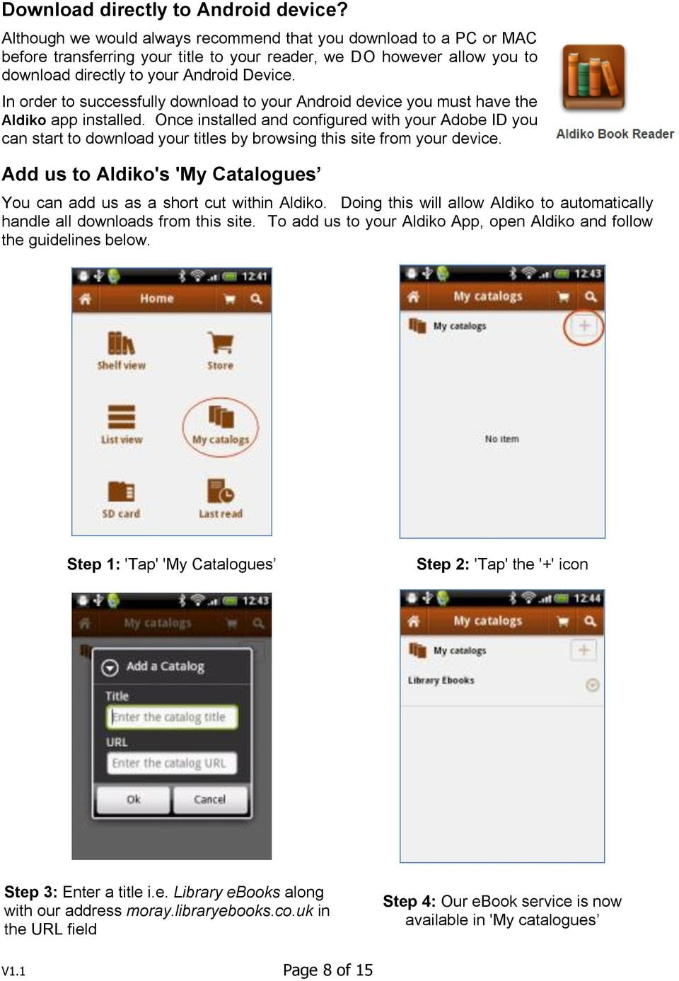 In order to successfully download to your Android device you must have the Aldiko app installed.