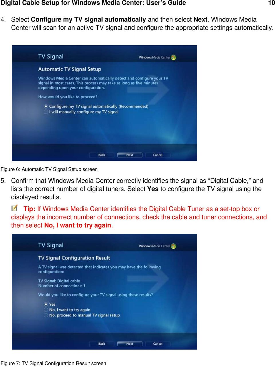 Confirm that Windows Media Center correctly identifies the signal as Digital Cable, and lists the correct number of digital tuners.