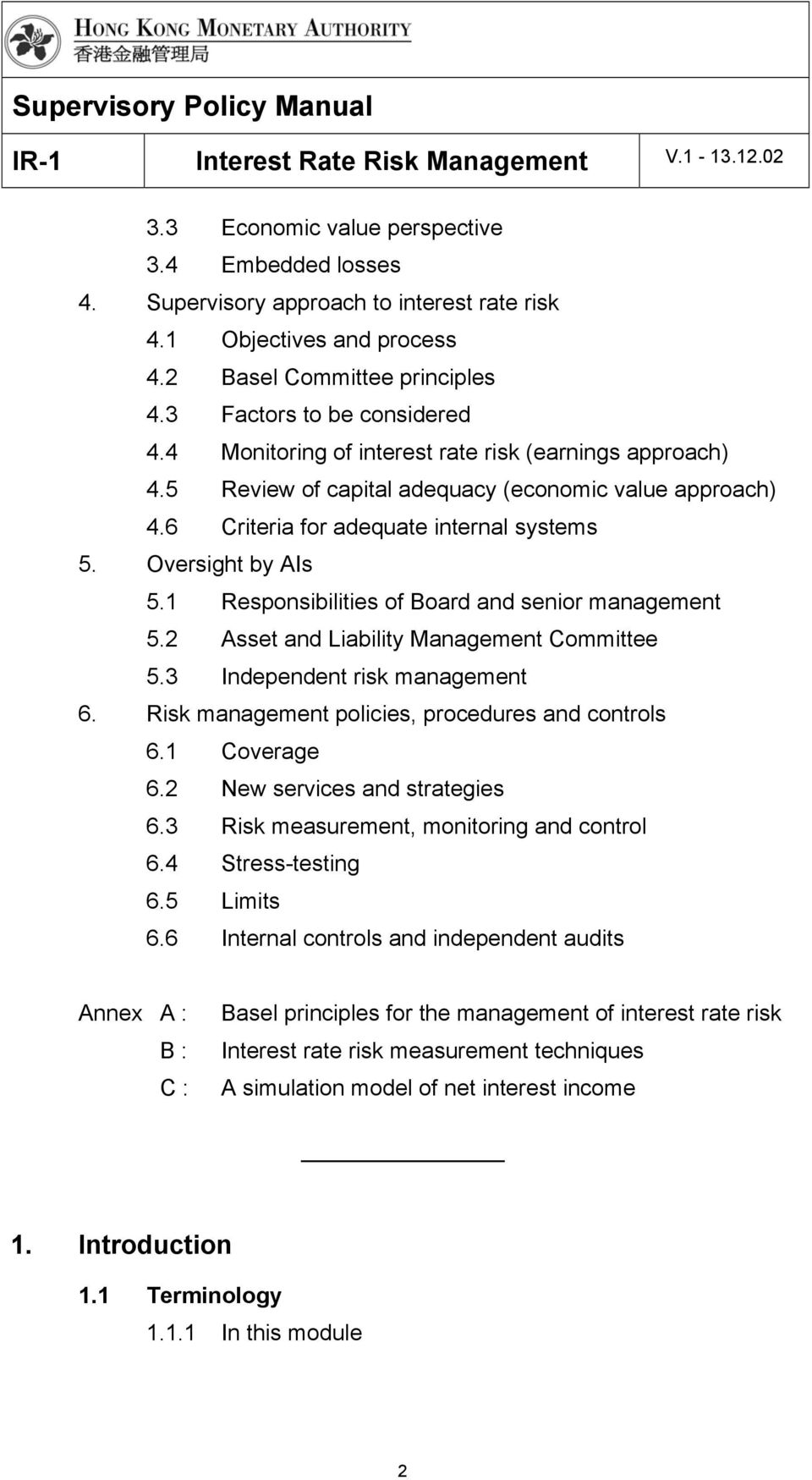 1 Responsibilities of Board and senior management 5.2 Asset and Liability Management Committee 5.3 Independent risk management 6. Risk management policies, procedures and controls 6.1 Coverage 6.