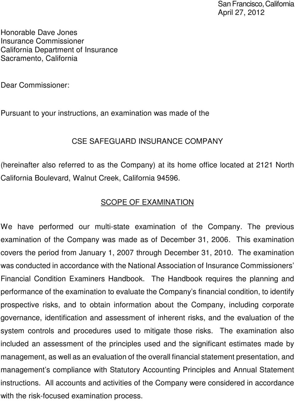 SCOPE OF EXAMINATION We have performed our multi-state examination of the Company. The previous examination of the Company was made as of December 31, 2006.