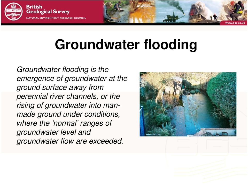 or the rising of groundwater into manmade ground under conditions,