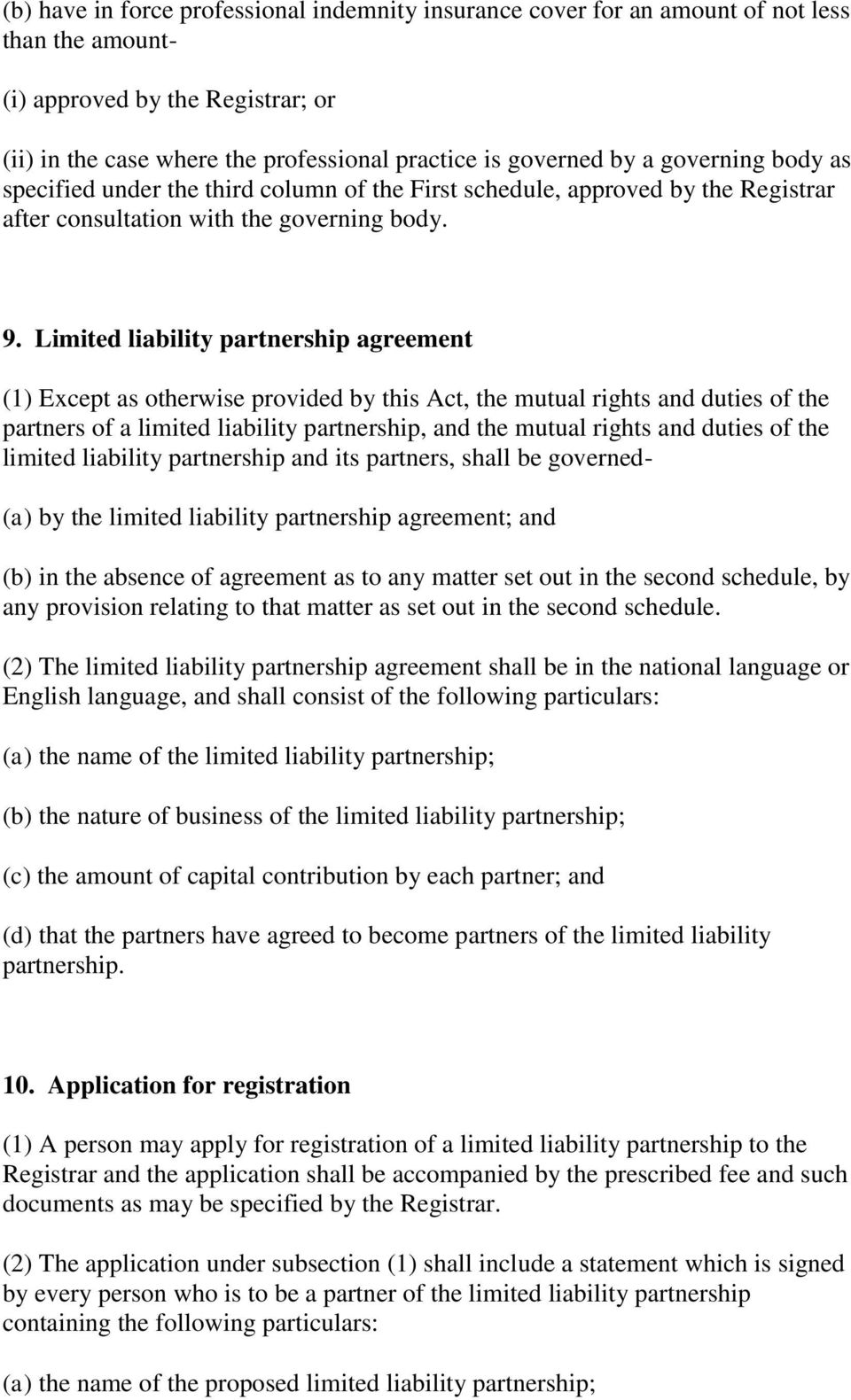 Limited liability partnership agreement (1) Except as otherwise provided by this Act, the mutual rights and duties of the partners of a limited liability partnership, and the mutual rights and duties