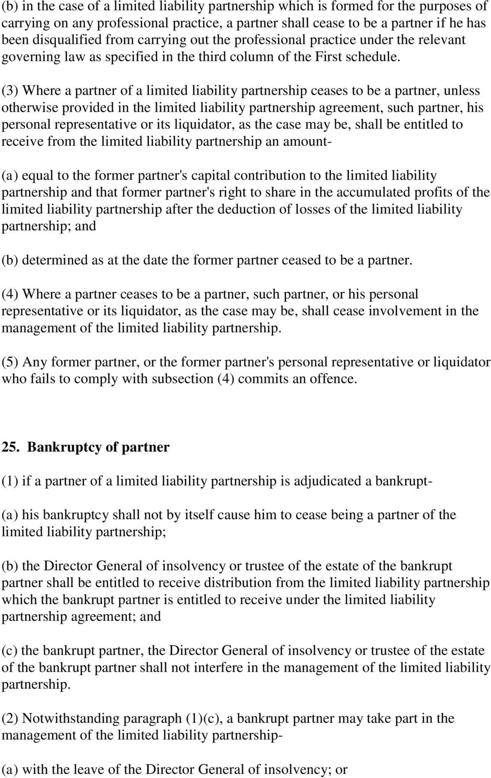 (3) Where a partner of a limited liability partnership ceases to be a partner, unless otherwise provided in the limited liability partnership agreement, such partner, his personal representative or