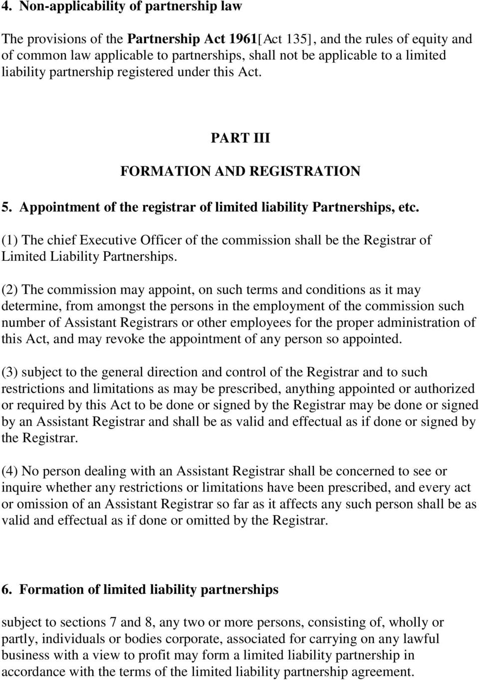 (1) The chief Executive Officer of the commission shall be the Registrar of Limited Liability Partnerships.
