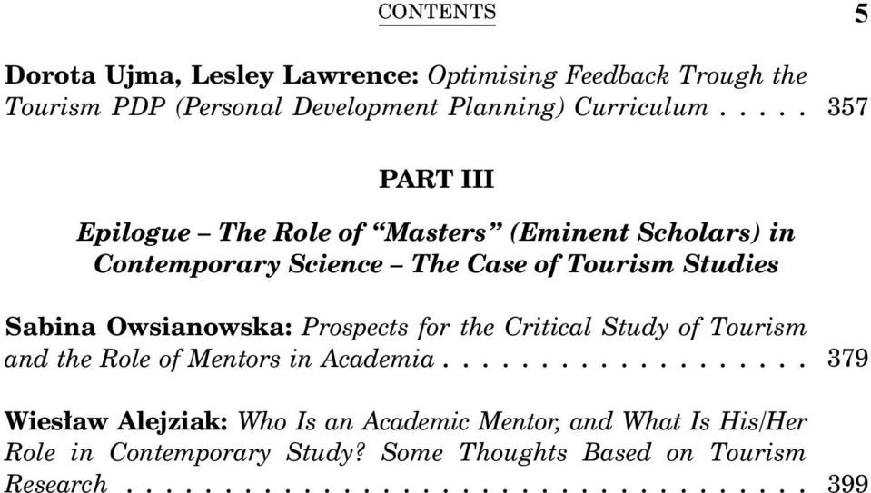 ... 357 PART III Epilogue The Role of Masters (Eminent Scholars) in Contemporary Science The Case of Tourism Studies