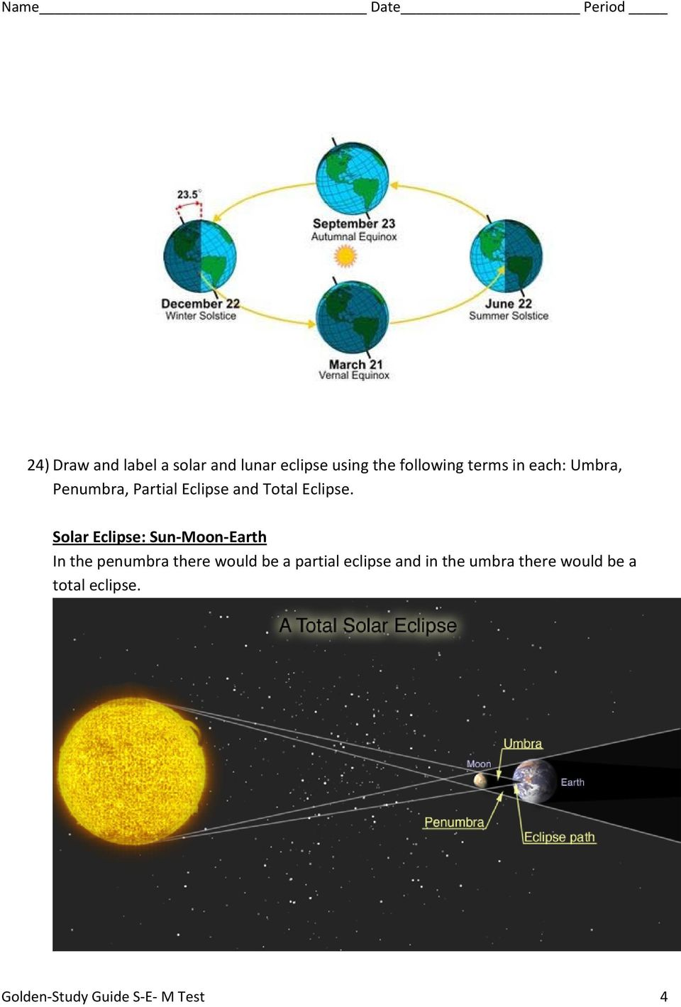 Solar Eclipse: Sun Moon Earth In the penumbra there would be a partial