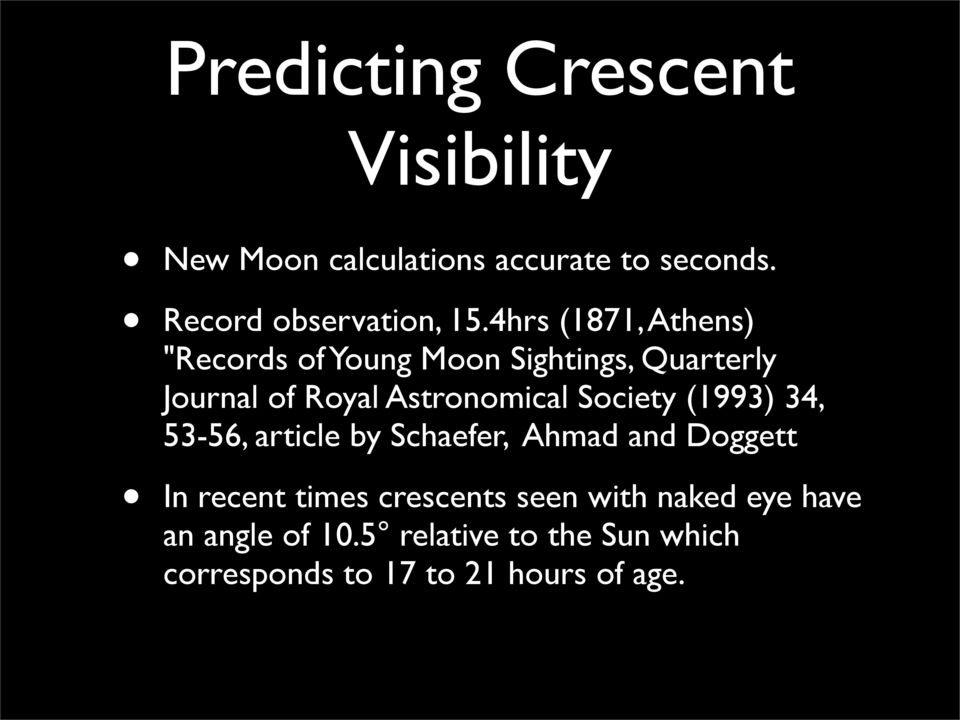 Society (1993) 34, 53-56, article by Schaefer, Ahmad and Doggett In recent times crescents seen