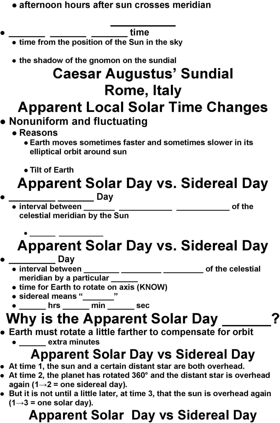 Sidereal Day Day interval between of the celestial meridian by the Sun Apparent Solar Day vs.
