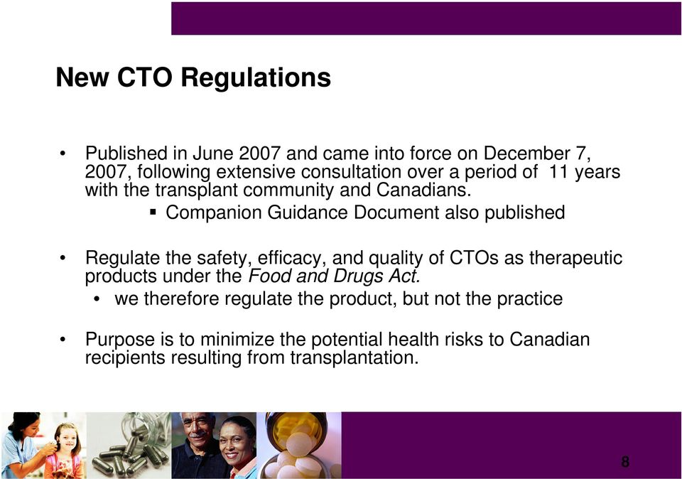 Companion Guidance Document also published Regulate the safety, efficacy, and quality of CTOs as therapeutic products under