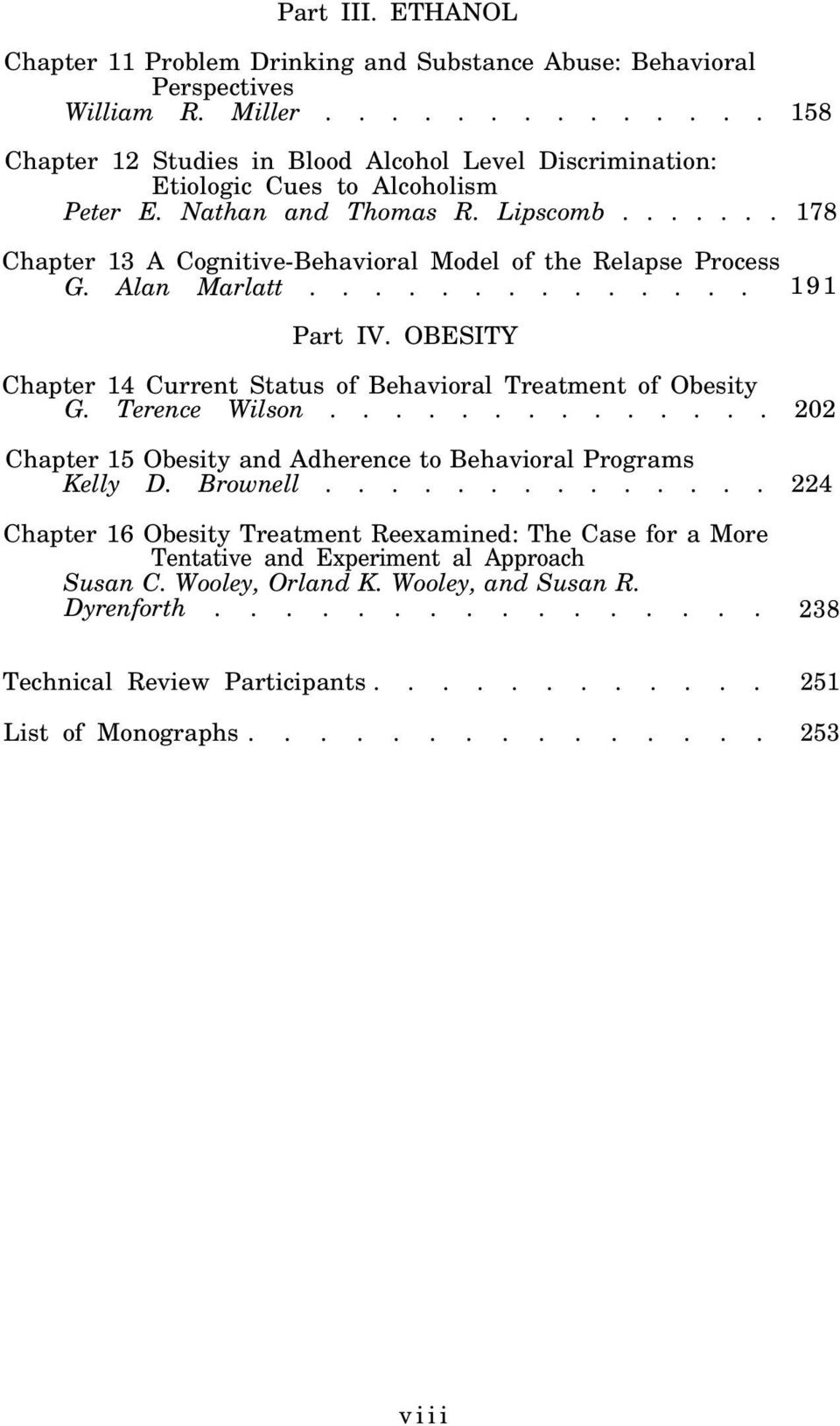...... 178 Chapter 13 A Cognitive-Behavioral Model of the Relapse Process G. Alan Marlatt.............. 191 Part IV. OBESITY Chapter 14 Current Status of Behavioral Treatment of Obesity G.
