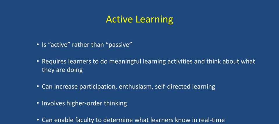 increase participation, enthusiasm, self-directed learning Involves